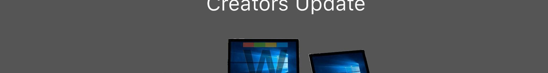 Windows 10 Creators Update già disponibile al download