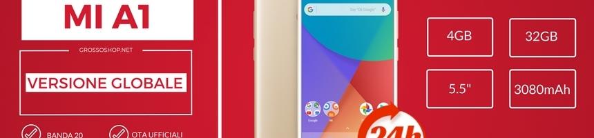 Xiaomi Mi A1 a 199,99 € su GrossoShop (con spedizione gratuita, garanzia e 3 regali)