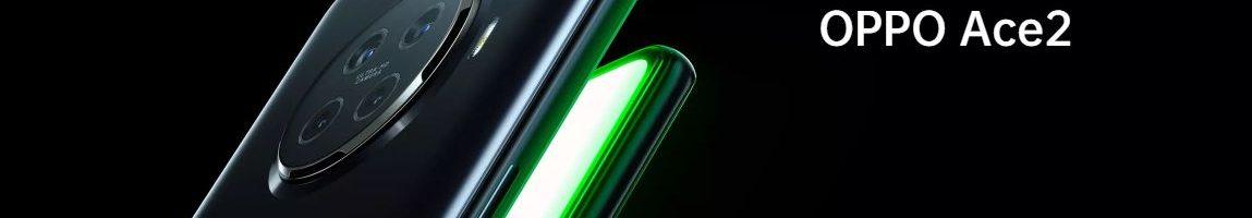 OPPO Ace 2 ufficiale: un nuovo ed interessante smartphone top di gamma