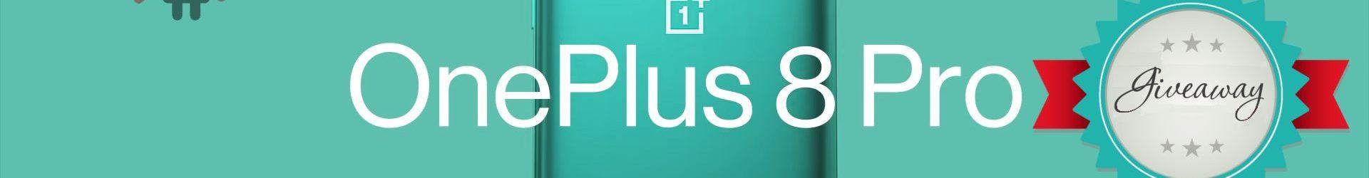 OnePlus 8 Pro: prova a vincerne uno partecipando a questo giveaway
