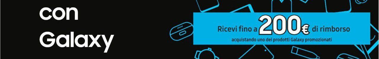 Più vicini con Galaxy: fino a 200 euro di rimborso acquistando smartphone, tablet, smartwatch ed auricolari Samsung