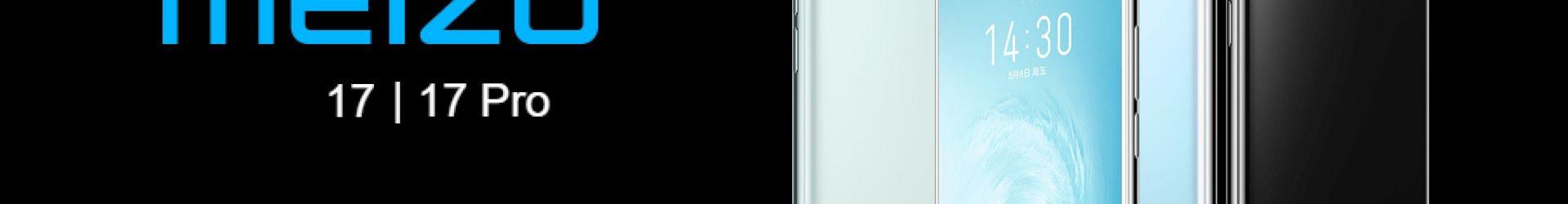 Meizu 17 e 17 Pro ufficiali: gli smartphone della rinascita per Meizu (?)